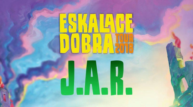 J.A.R. - Eskalace Dobra Tour 2018